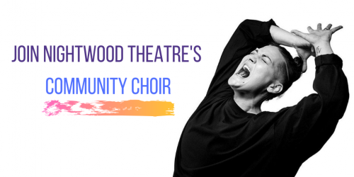 Join Nightwood Theatre's Community Choir