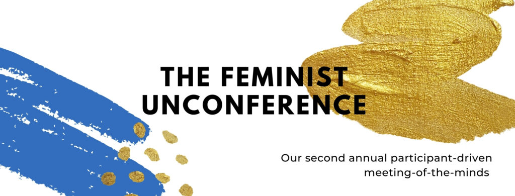 Graphic for The Feminist Unconference with gold and blue paint.
