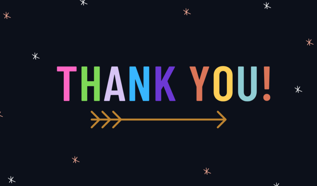 "Colourful text on a black background reading ""Thank you!"""